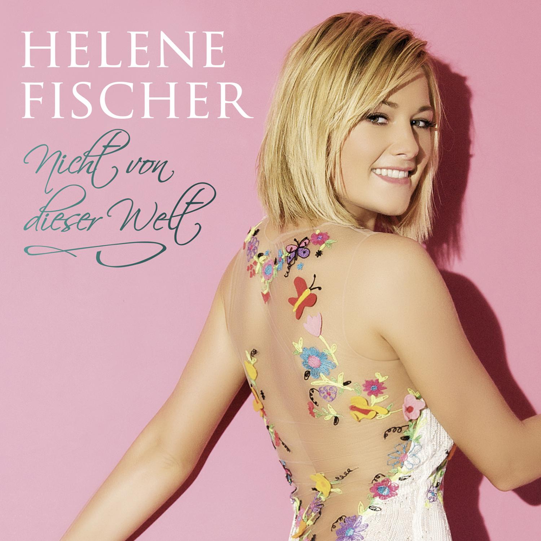 Cover: Nicht von dieser Welt, Helene Fischer