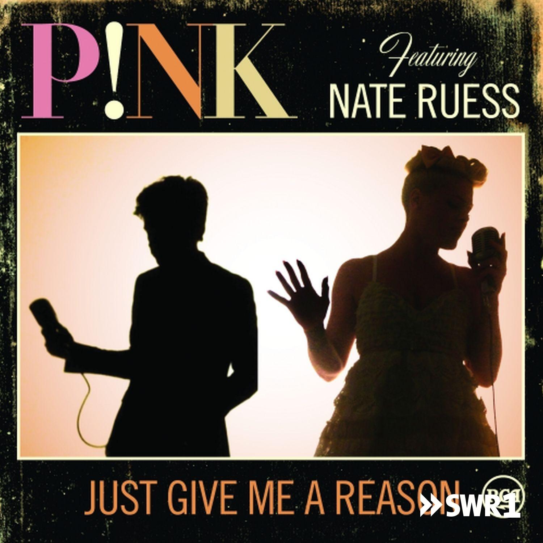 Just give me a reason (Foto: P!nk)