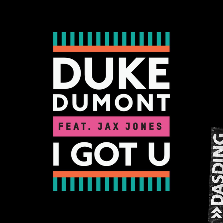 I got u (Foto: Duke Dumont)