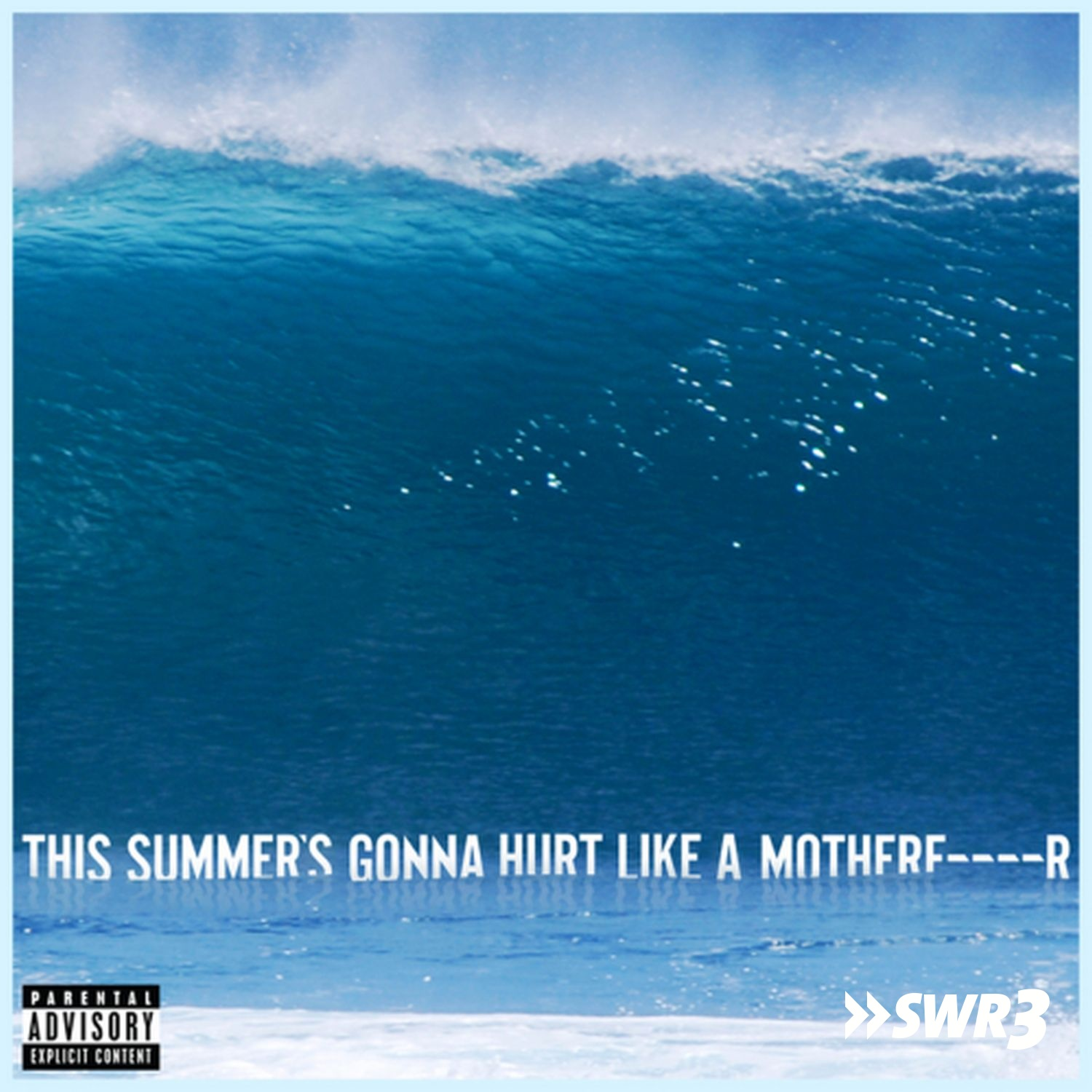 This summer's going to hurt like a motherf***er [This summer's going to hurt like a motherfucker] (Foto: Maroon 5)