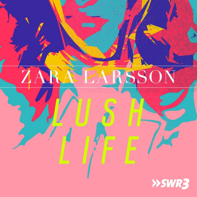 Lush life (Foto: Zara Larsson)