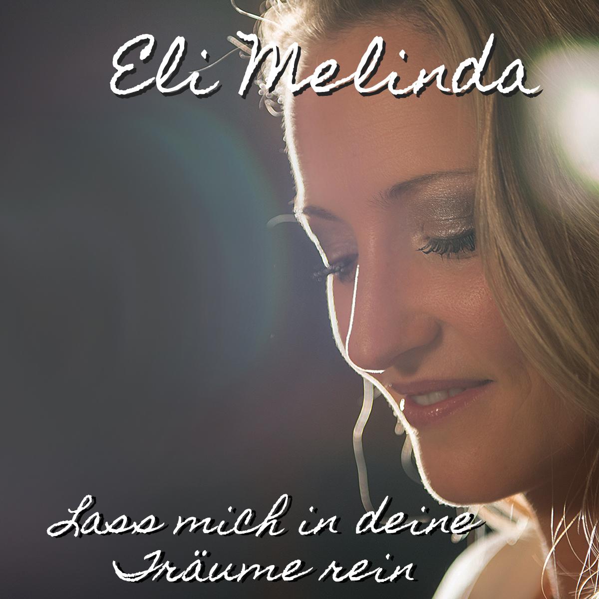 Cover: Lass mich in deine Träume rein, Eli Melinda