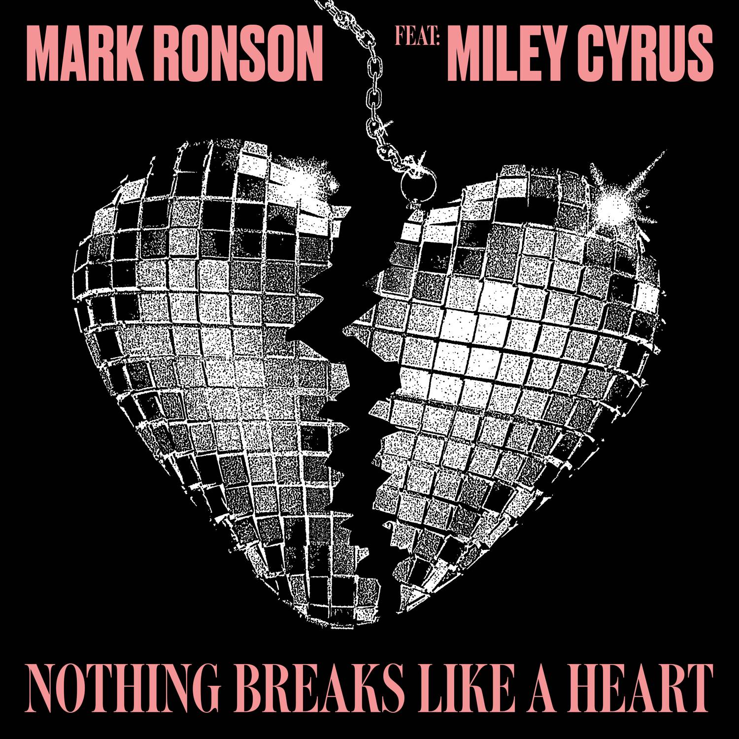 Cover: Nothing breaks like a heart, Mark Ronson feat. Miley Cyrus