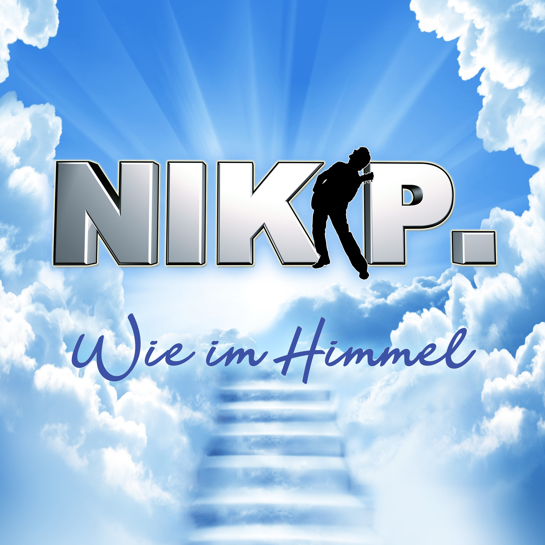 Cover: Wie im Himmel, Nik P.