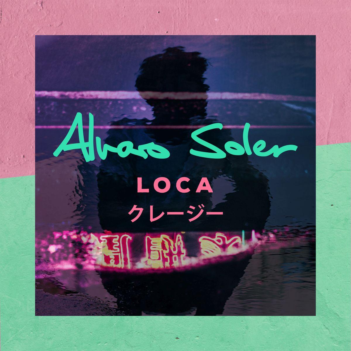 Cover: Loca, Alvaro Soler