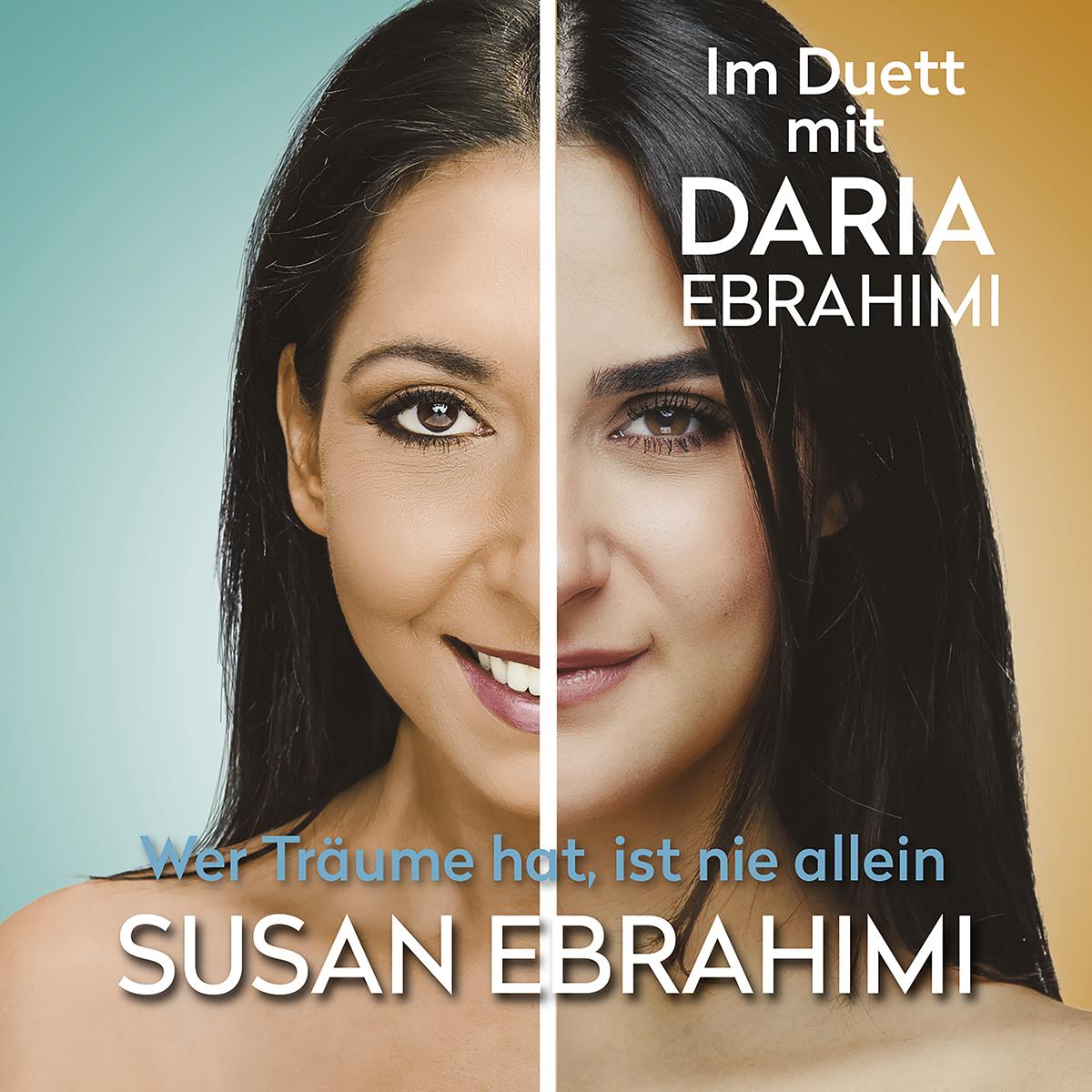 Cover: Wer Träume hat, ist nie allein, Susan Ebrahimi im Duett mit Tochter Daria Ebrahimi
