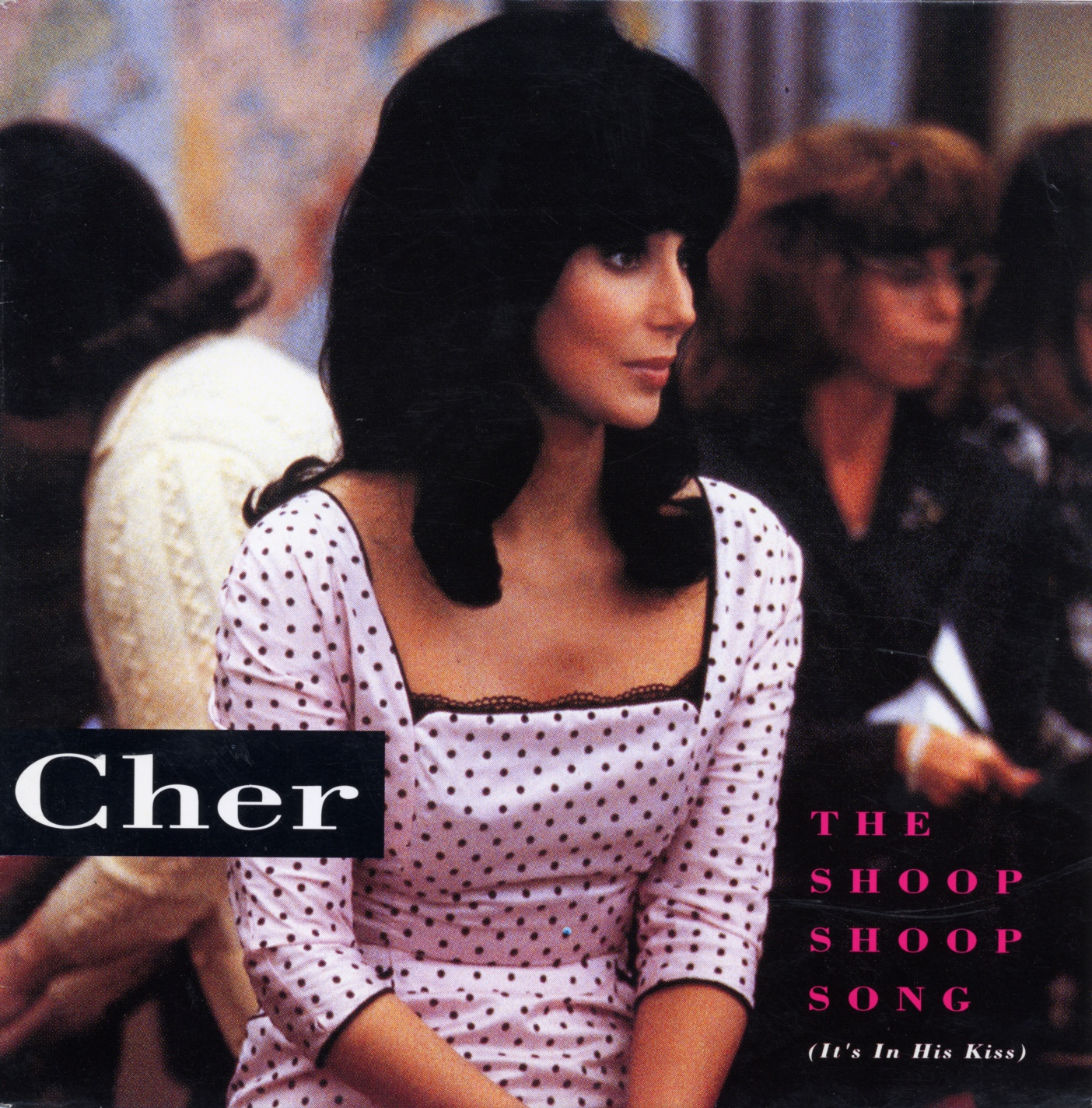 Cover: The shoop shoop song ( It's in his kiss ), Cher