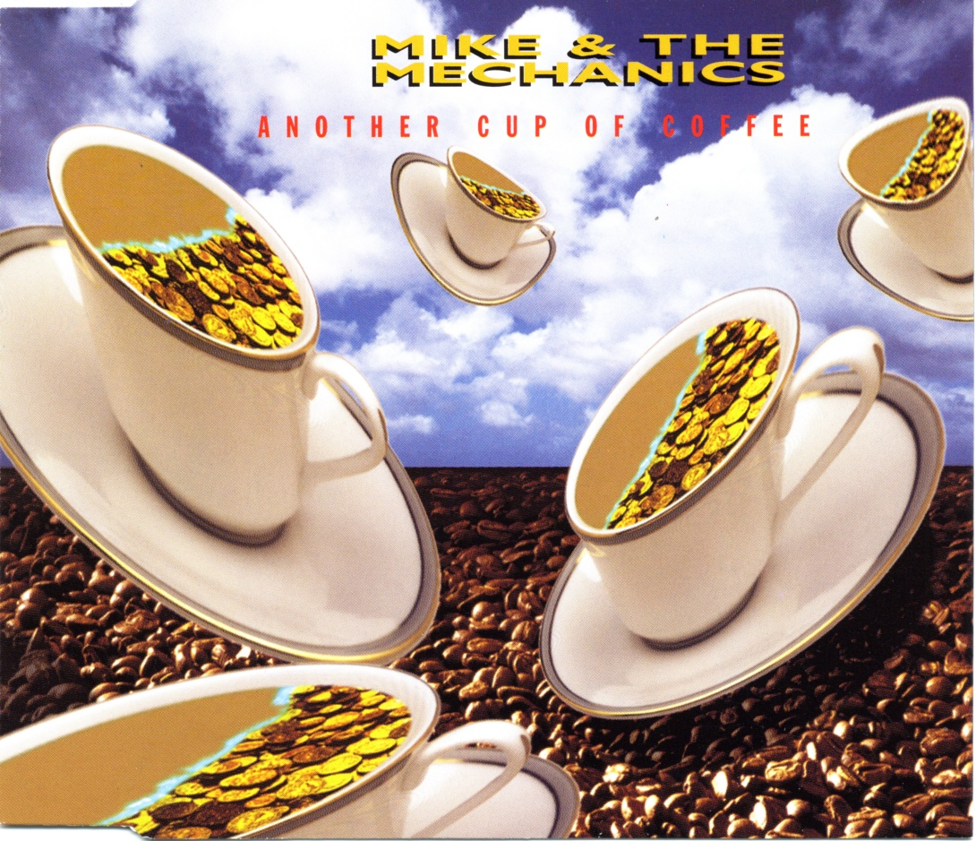 Cover: Another cup of coffee, Mike & The Mechanics