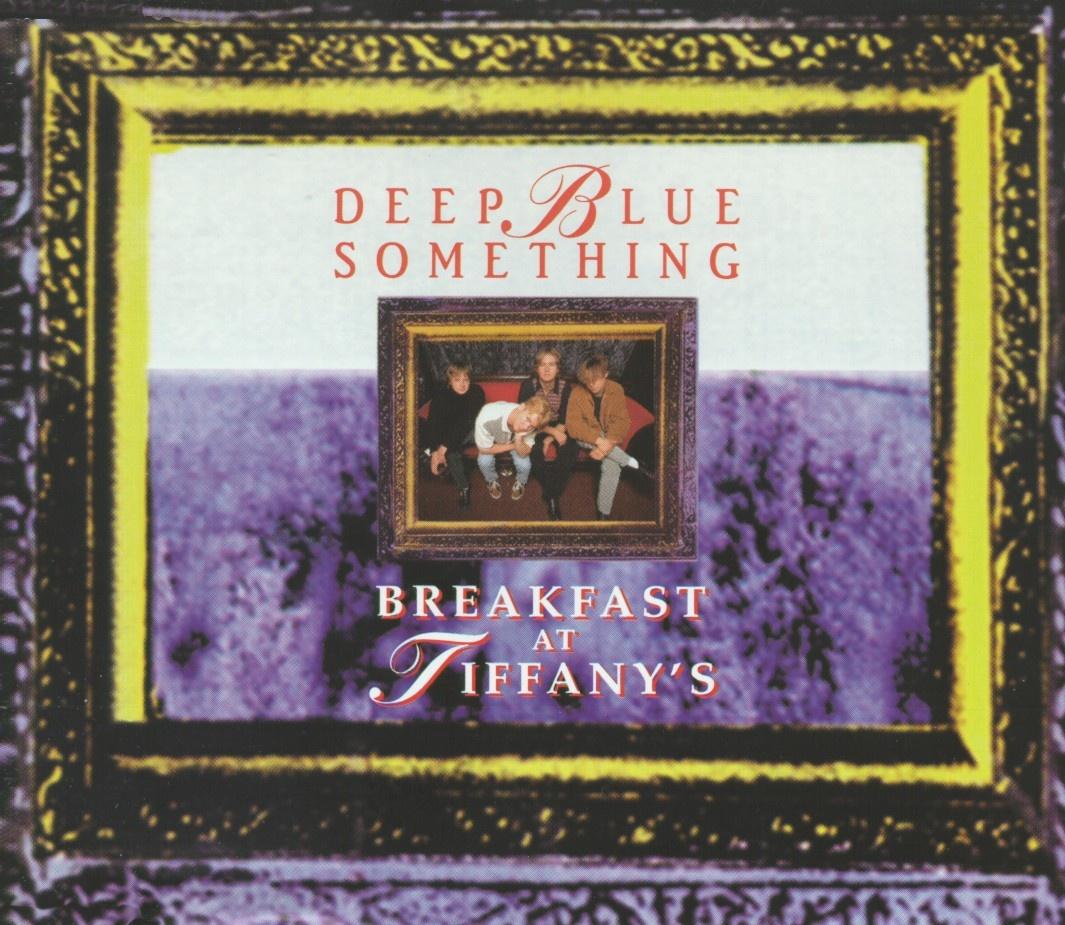 Breakfast at Tiffany's (Foto: Deep Blue Something)
