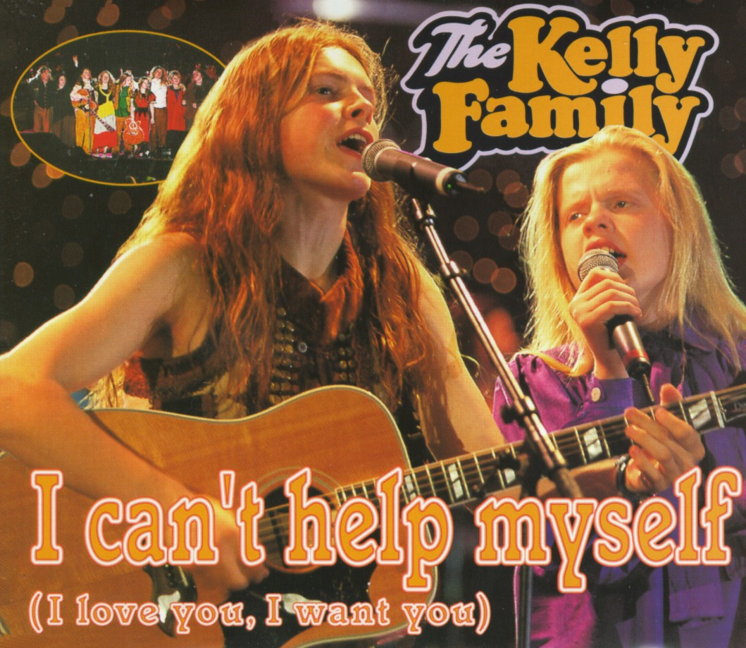 Cover: I can't help myself (I love you, I want you), The Kelly Family