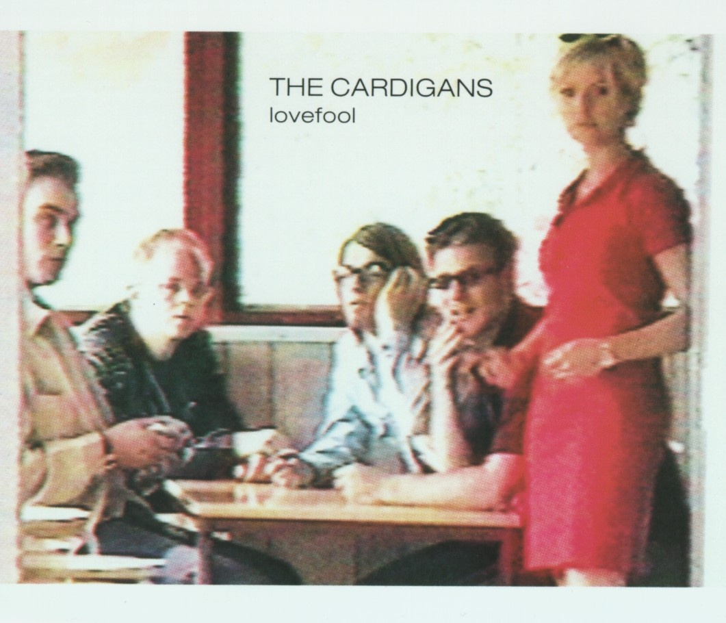 Lovefool (Foto: The Cardigans)