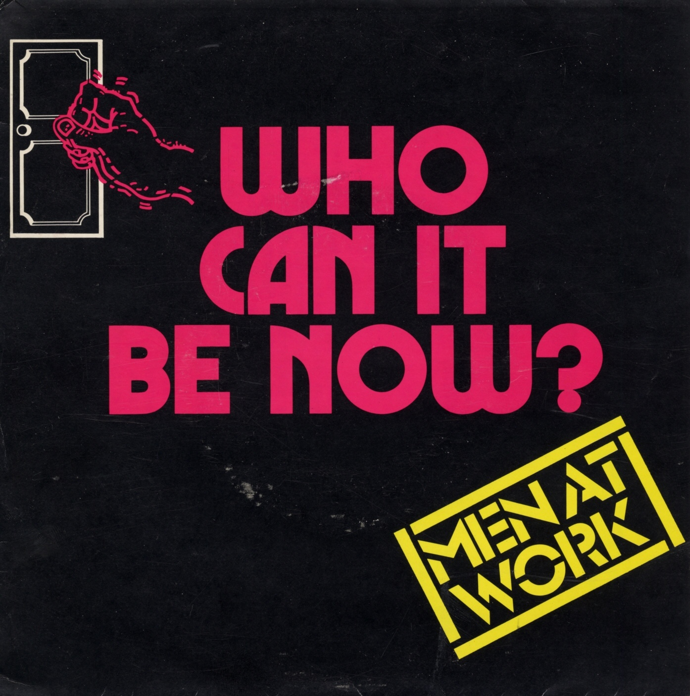 Who can it be now? (Foto: Men At Work)