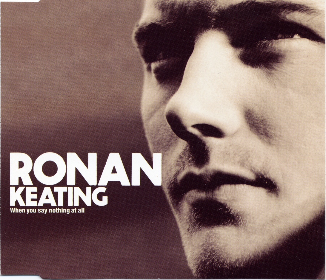 Cover: When you say nothing at all, Ronan Keating