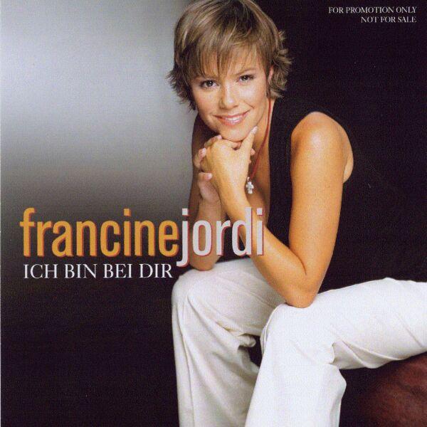 Cover: Ich bin bei dir, Francine Jordi