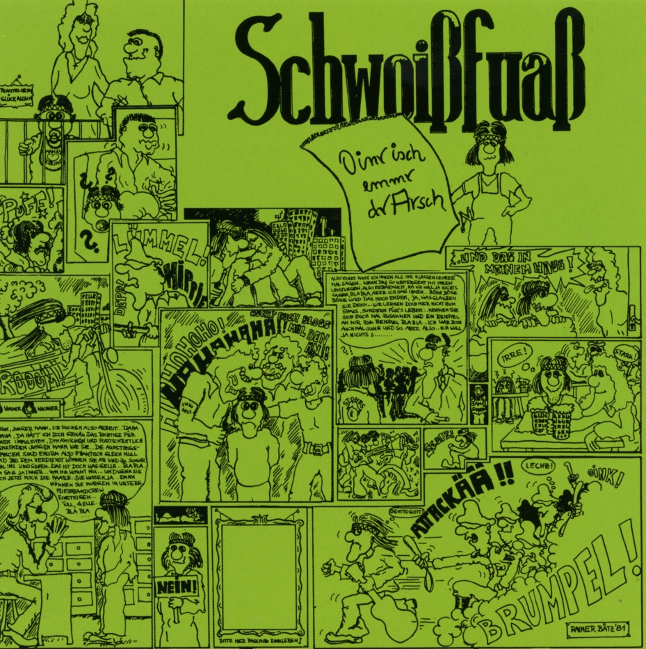 Cover: Oinr isch emmr dr Arsch, Schwoißfuaß