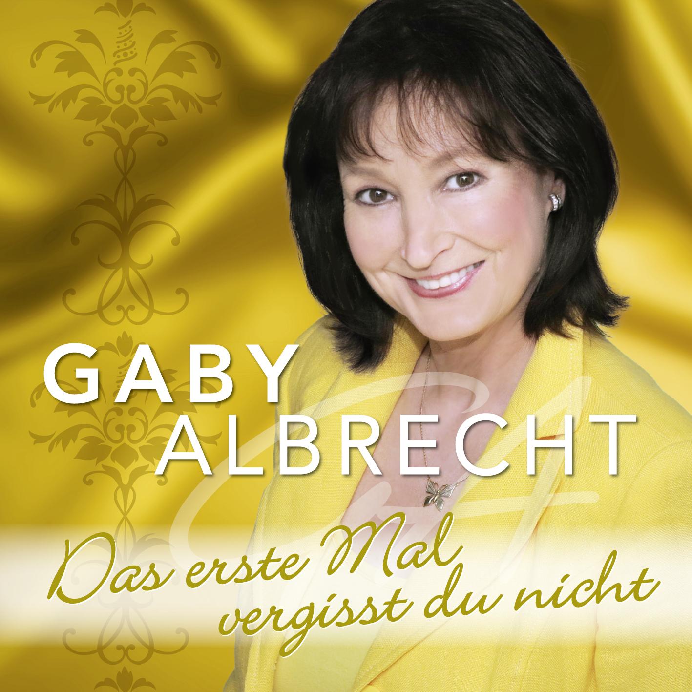 Cover: Das erste mal vergisst du nicht, Gaby Albrecht